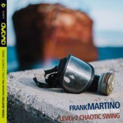 Level 2 Chaotic Swing – Frank Martino Disorgan Trio
