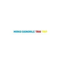 Trio Trip – Mirko Signorile