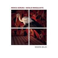 Madera Balza - Monica Demuru & Natalio Mangalavite
