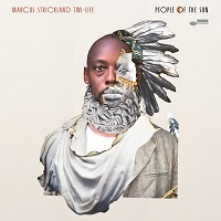 People Of The Sun - Marcus Strickland