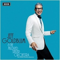 The Capitol Studio Sessions – Jeff Goldblum & the Mildred Snitzer Orchestra