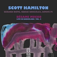 Bésame Mucho Live in Barcelona vol.2 – Scott Hamilton
