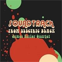 Soundtrack from Electric Black – James Taylor Quartet