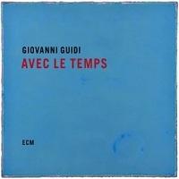 Avec Le Temps – Giovanni Guidi