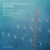 Crosswinds - Christoph Irniger Pilgrim