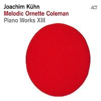 Melodic Ornette Coleman – Joachim Kuhn