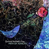 Path of Totality – Quinsin Nachoff's Flux