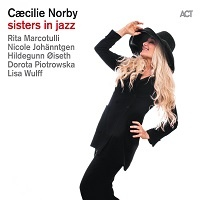 Sisters in Jazz – Caecilie Norby