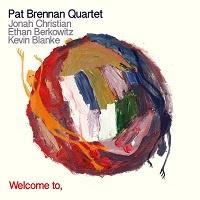 Welcome to – Pat Brennan Quartet