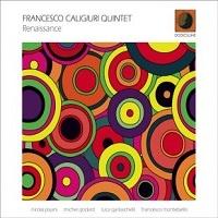 Renaissance – Francesco Caligiuri Quintet