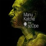 The Scope – Manu Katché