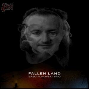 Fallen Land - Saso Popovski Trio
