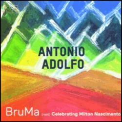 Bruma (Celebrating Milton Nascimento) - Antonio Adolfo