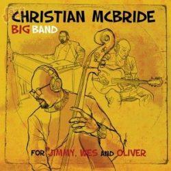For Jimmy, Wes and Oliver - Christian McBride Big Band