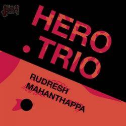 Hero Trio - Rudresh Mahanthappa