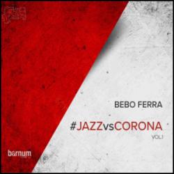 #Jazz vs Corona - Bebo Ferra