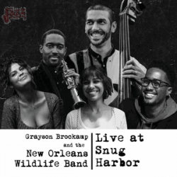 Live at Snug Harbor - Grayson Brockamp and the New Orleans Wildlife Band