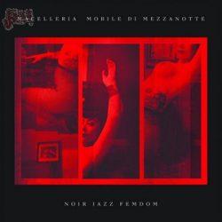 Noir Jazz FemDom - Macelleria mobile di mezzanotte