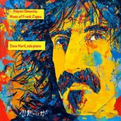 Pianist Dementia: Music of Frank Zappa - Dave Hartl
