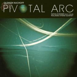 Pivotal Arc - Quinsin Nachoff