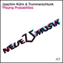 Playing Probabilities - Joachim Kuhn & Trummerschlunk