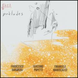 Prèludes - F. Baiguera, G. Papetti, E. Maniscalco