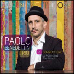 Re:Connections - Paolo Benedettini Trio