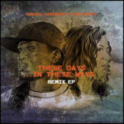 These Days... in these ways - Daniel Casimir & Tess Hirst