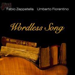 Wordless Song - Fabio Zeppettella e Umberto Fiorentino