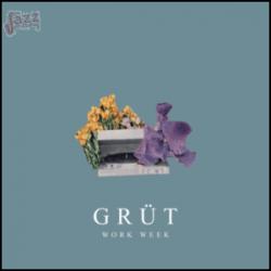 Work Week - Grut
